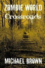 Zombie World: Zombie World Crossroads by Michael Brown (2014, Paperback)