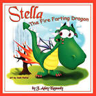 NEW Stella, the Fire Farting Dragon by J. Aday Kennedy