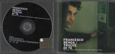 FRANCESCO RENGA CD single TRACCE DI TE  4 tracce 2002 SANREMO
