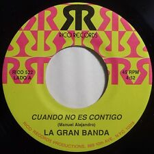 LA GRAND BANDA: SALSA latin 45 RICO ~ CUANDO NO ES CONTIGO guaguanco HEAR