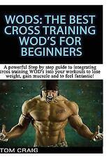 Wod's: The Best Cross Training Wods for Beginner (Hardback or Cased Book)
