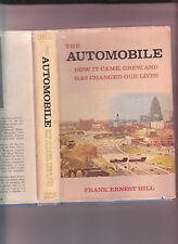 THE AUTOMOBILE-HOW IT CAME/CHANGED OUR LIVES-HILL-1ST ED-1967-AUTHOR INSCRIBED