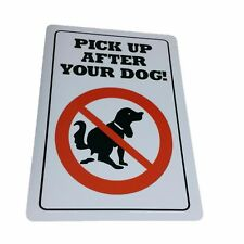 pick up after your dog  Aluminium outdoor sign 315mm x 220mm