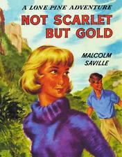 MALCOLM SAVILLE:-  Not Scarlet But Gold