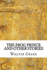 The Frog Prince and Other Stories by Walter Crane (2017, Paperback)
