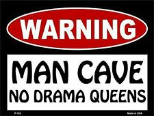 """Warning: Man Cave No Drama Queens 9"""" x 12"""" Metal Novelty Parking Sign"""