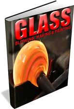 Glass Blowing, Glass Making & Glass Painting - 88 Vintage Book DVD Stained Glass