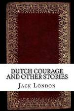 Dutch Courage and Other Stories by London, Jack 9781539389255 -Paperback