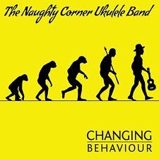 Ukulele CD - Changing Behaviour by The Naughty Corner Ukulele Band (2017)