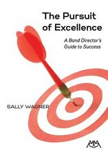 The Pursuit of Excellence A Band Director's Guide to Success Book New 000183214