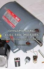 Dynamos and Electric Motors - How to Make and Run Them by Paul N. Hasluck...