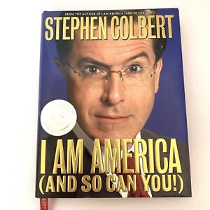 I Am America (And So Can You!) by Stephen Colbert 1ST EDITION NEW Hardcover Book