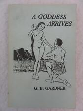 G. B. Gardner A GODDESS ARRIVES Godolphin House 1997