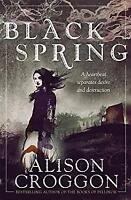Black Spring by Croggon, Alison
