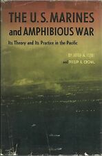 The U.S. Marines and Amphibious War: Its Theory and Its Practice in the Pacific