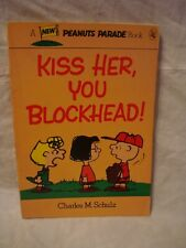 Peanuts Parade # 27 – Kiss Her, You Blockhead!