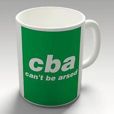 Can't Be Arsed Text Speak Coffee Mug