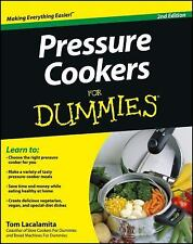 Pressure Cookers For Dummies: By Lacalamita, Tom