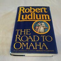 The Road to Omaha by Robert Ludlum First Edition Stated HC/DJ 1992