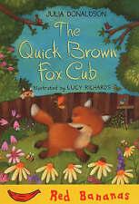 The Quick Brown Fox Cub: Red Banana (Banana Books), Donaldson, Julia Paperback