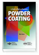 NEW a Guide to High-performance Powder Coating by Bob Utech