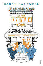 At The Existentialist Cafe: Freedom, Being, and Apricot Cocktails by Sarah Bakewell (Paperback, 2017)