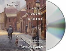 Irish Country Bks.: Dublin Student Doctor 6 by Patrick Taylor (2011, CD, Unabrid