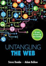 Untangling the Web : 20 Tools to Power up Your Teaching by Adam S. (Scott)...