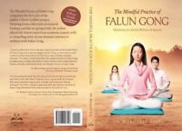 Mindful Practice of Falun Gong : Meditation for Health, Wellness, and Beyond:...