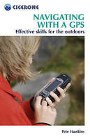 Navigating With a GPS: Effective Skills for the Outdoors (Cicerone Mini-guides)