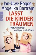 Lasst die Kinder träumen von Jan Uwe Rogge und Angelika Bartram (2015) UNGELESEN