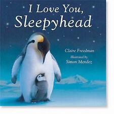 I Love You, Sleepyhead, Claire Freedman | Hardcover Book | Good | 9781845065683