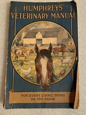 Dr. Humphrey's Veterinary Manual for Every Living Thing On The Farm 1928 Horses