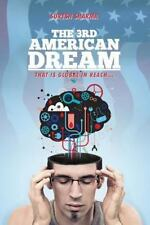 The 3rd American Dream : ... That Is Global in Reach by Suresh Sharma (2013,...