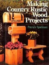 Making Country Rustic Wood Projects by Speilman, Patrick