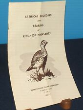 ARTIFICIAL BROODING AND REARING OF RINGNECK PHEASANTS 1950 PENNSYLVANIA GAME