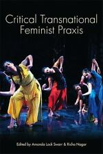 Critical Transnational Feminist Praxis [SUNY Series, Praxis: Theory in Action] b