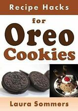 Cooking on a Budget: Recipe Hacks for Oreo Cookies by Laura Sommers (2017,...