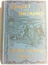 Kriget, Grekisk-Turkiska - Korset och Halfmånen - 1897 - Very Good+ Illustrated