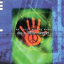"""DIG A LITTLE DEEPER: """"Don't Bring Me Down"""" +10 more (CD) - THE KELLY RICHEY BAND"""