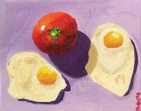 Original Oil Painting Still Life Tomato & Eggs 8x10 SydB