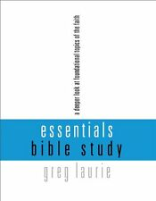 Essentials Bible Study: A Deeper Look at Foundational Topics of the Faith by Gre