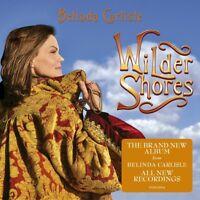 BELINDA CARLISLE - WILDER SHORES   CD NEW