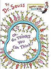 NEW Oh, the Thinks You Can Think! (Bright & Early Board Books(TM)) by Dr. Seuss