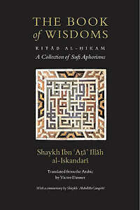 The Book of Wisdoms (Kitab Al-Hikam): A Collection of Sufi Aphorisms by Ibn...