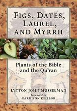 Figs, Dates, Laurel, and Myrrh: Plants of the Bible and the Quran-ExLibrary