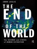 NEW The End of the World: The Science and Ethics.. 9780415184472 by Leslie, John