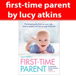 First Time Parent book honest guide to coping brilliantly by Lucy Atkins PB NEW