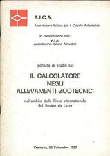 LIBRO Il calcolatore negli allevamenti zootecnici A.I.C.A. - A.I.A. Atti  1983