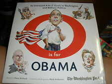 O Is for Obama : An Irreverent A-to-Z Guide to Washington and Beltway Politic...
